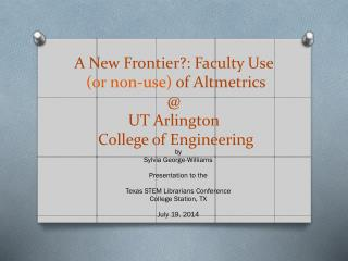 by Sylvia  George-Williams Presentation to the  Texas STEM Librarians Conference