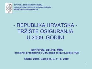 REPUBLIKA HRVATSKA - TRŽIŠTE OSIGURANJA U 2009. GODINI