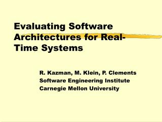 Evaluating Software Architectures for Real-Time Systems