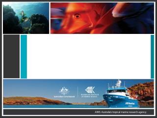 Australian Institute of Marine Science  Bio-physical Oceanography of the Kimberley coastal region