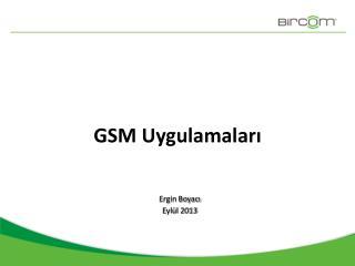 GSM Uygulamaları