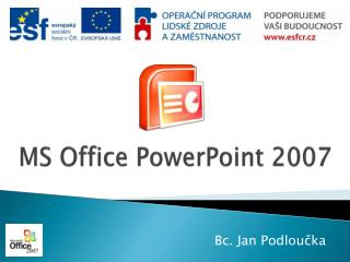 MS Office PowerPoint 2007