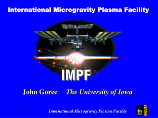 International Microgravity Plasma Facility