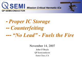 """-  Proper IC Storage --  Counterfeiting ---  """"No Lead"""" - Fuels the Fire"""