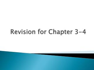 Revision for Chapter 3-4