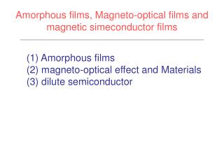 Amorphous films, Magneto-optical films and magnetic simeconductor films