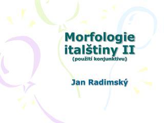 Morfologie italštiny II (použití konjunktivu)
