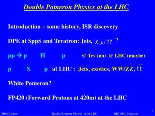 Double Pomeron Physics at the LHC