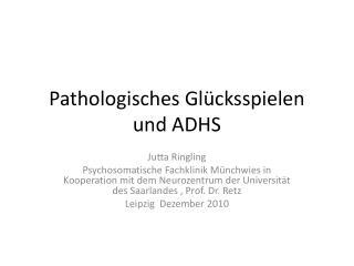 Pathologisches Gl cksspielen und ADHS