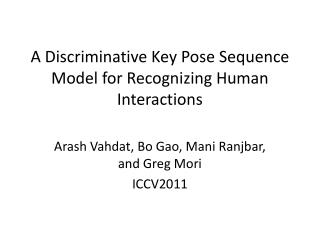 A Discriminative Key Pose Sequence Model for Recognizing Human Interactions