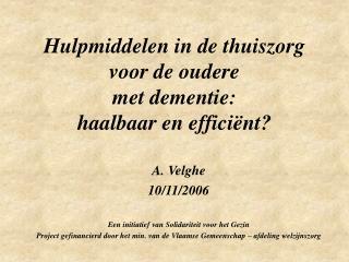 Hulpmiddelen in de thuiszorg voor de oudere  met dementie:  haalbaar en efficiënt?
