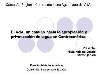 El AdA, un camino hacia la apropiación y privatización del agua en Centroamérica