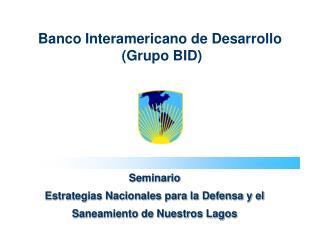 Banco Interamericano de Desarrollo  (Grupo BID)