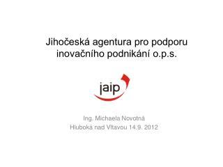 Ing. Michaela Novotná Hluboká nad Vltavou 14.9. 2012