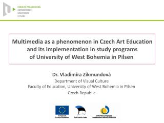 Multimedia as a phenomenon in Czech Art Education and its implementation in study programs