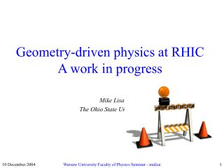 Geometry-driven physics at RHIC A work in progress