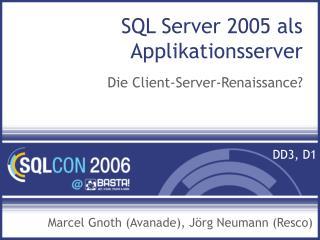 SQL Server 2005 als Applikationsserver