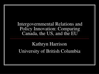 Intergovernmental Relations and Policy Innovation: Comparing Canada, the US, and the EU