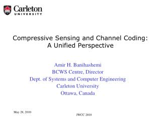 Compressive Sensing and Channel Coding:  A Unified Perspective