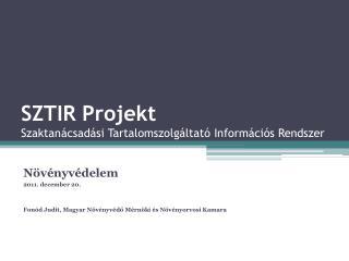 SZTIR Projekt  Szaktanácsadási Tartalomszolgáltató Információs Rendszer
