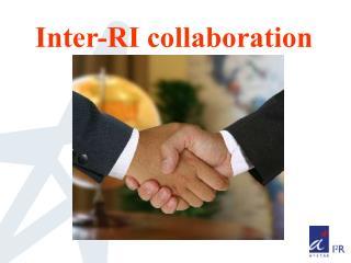 Inter-RI collaboration