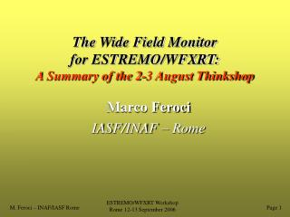 The Wide Field Monitor for ESTREMO/WFXRT:  A Summary of the 2-3 August Thinkshop
