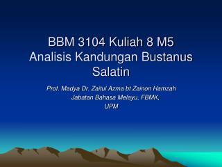 BBM 3104 Kuliah 8 M5  Analisis Kandungan Bustanus Salatin