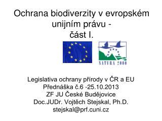 Ochrana biodiverzity v evropském unijním právu - část I.