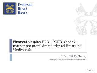 Finanční skupina ERB – PČRB, vhodný partner pro pronikání na trhy od Brestu po Vladivostok