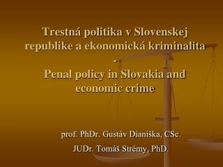 prof. PhDr. Gustáv Dianiška, CSc. JUDr. Tomáš Strémy, PhD.