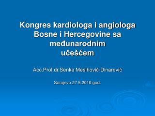 Kongres kardiologa i angiologa Bosne i Hercegovine sa međunarodnim  učešćem