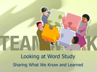 Looking at Word Study