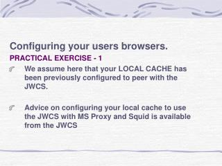 Configuring your users browsers. PRACTICAL EXERCISE - 1
