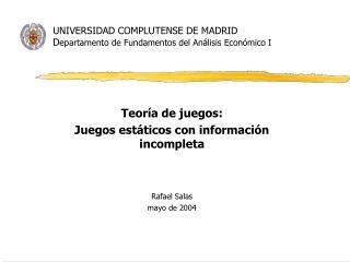 UNIVERSIDAD COMPLUTENSE DE MADRID D epartamento de Fundamentos del An�lisis Econ�mico I
