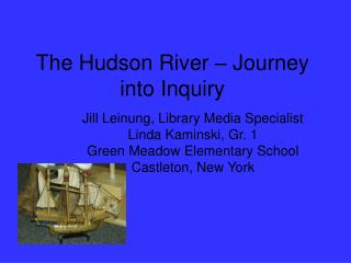 The Hudson River – Journey into Inquiry
