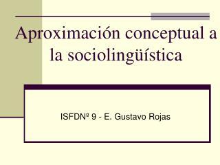 Aproximación conceptual a la sociolingüística