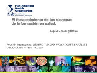 El fortalecimiento de los sistemas de información en salud. Alejandro Giusti. (HDS/HA)
