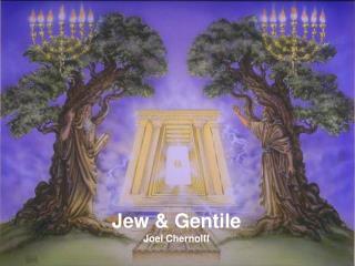 Jew & Gentile Joel Chernolff