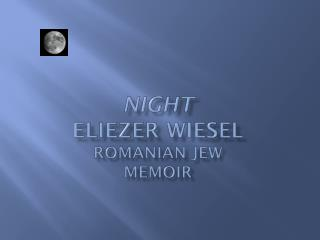 Night Eliezer  Wiesel Romanian Jew Memoir