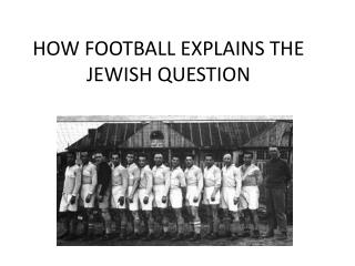 HOW FOOTBALL EXPLAINS THE JEWISH QUESTION