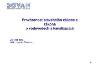 Provázanost stavebního zákona a  zákona o vodovodech a kanalizacích Listopad 2013