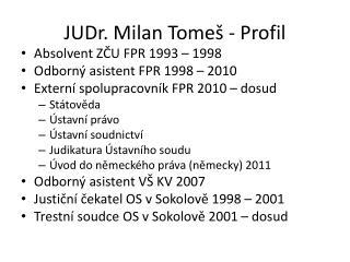 JUDr. Milan Tomeš - Profil