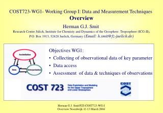 COST723-WG1- Working Group I: Data and Measurement Techniques  Overview Herman G.J. Smit