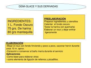 DEMI-GLACE Y SUS DERIVADAS