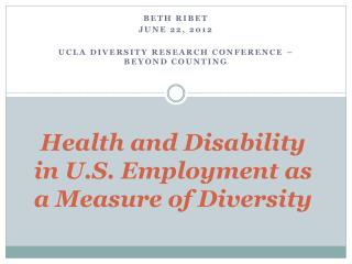 Health and Disability in U.S. Employment as a Measure of Diversity