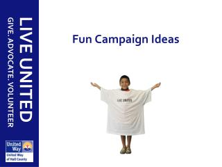 Fun Campaign Ideas