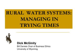 RURAL  WATER SYSTEMS:  MANAGING IN   TRYING TIMES
