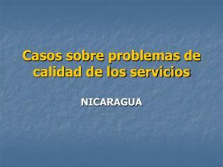 Casos sobre problemas de calidad de los servicios