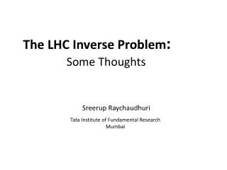 The LHC Inverse Problem :