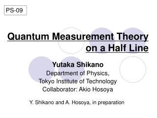Quantum Measurement Theory on a Half Line